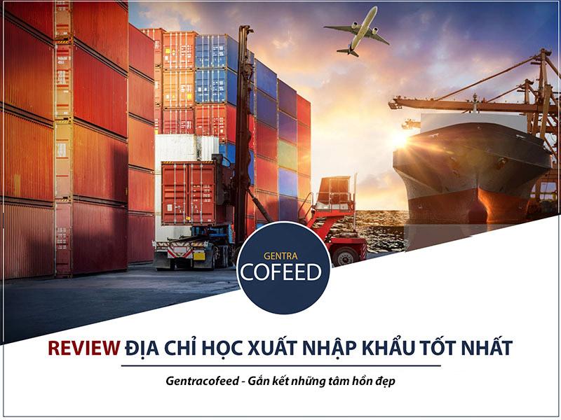 Review địa chỉ học xuất nhập khẩu tốt nhất Hà Nội TPHCM