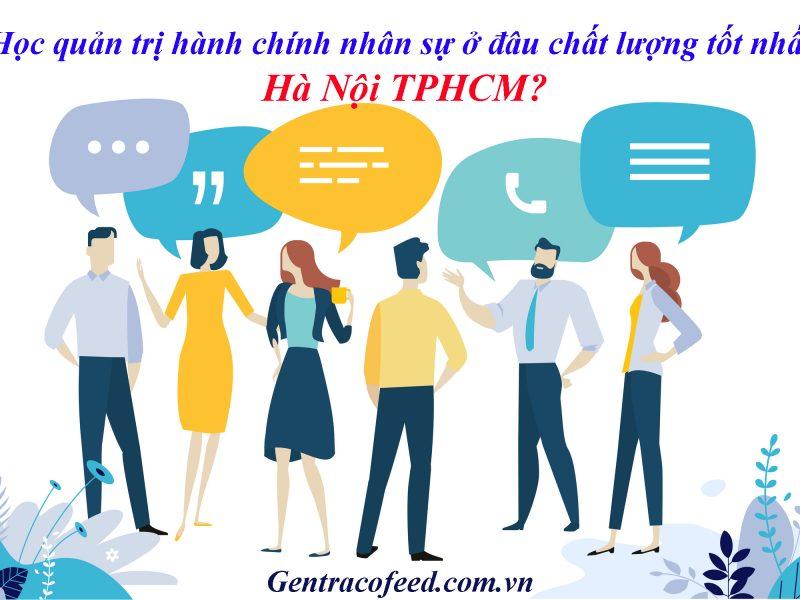 Học quản trị hành chính nhân sự ở đâu tốt lượng tốt nhất Hà Nội TPHCM