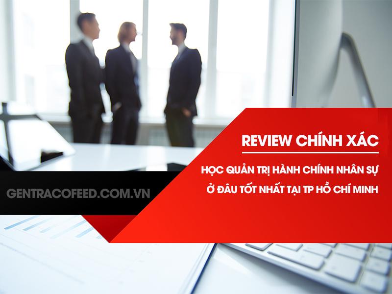 Review khóa học quản trị hành chính nhân sự tốt nhất TPHCM