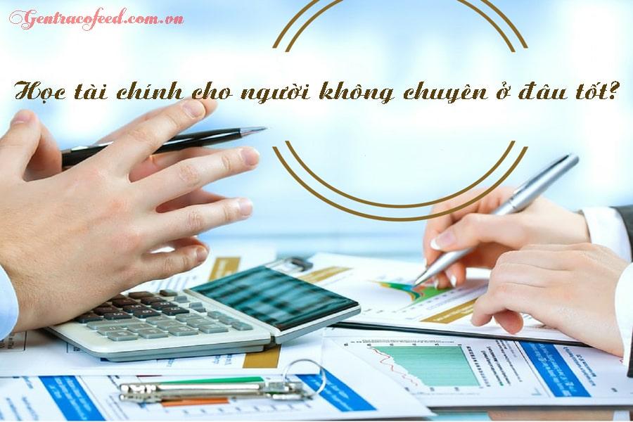 Học tài chính cho người không chuyên ở đâu tốt?