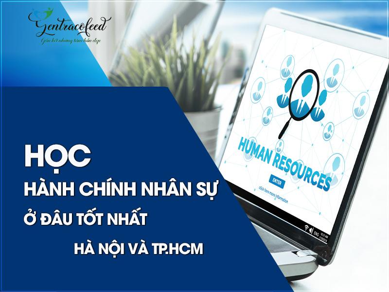 Học hành chính nhân sự ở đâu tốt nhất Hà Nội TPHCM