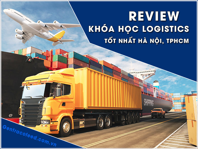 Review khóa học logistics ở đâu tốt nhất