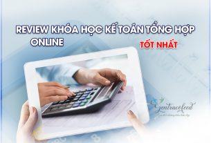 Review khóa học kế toán tổng hợp online ở đâu tốt nhất
